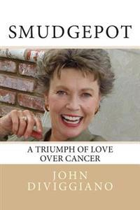 Smudgepot: A Triumph of Love Over Cancer