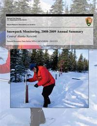 Snowpack Monitoring, 2008-2009 Annual Summary: Central Alaska Network
