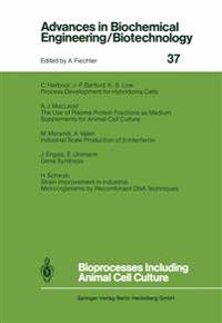 Bioprocesses Including Animal Cell Culture