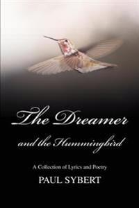 The Dreamer and the Hummingbird:a Collec