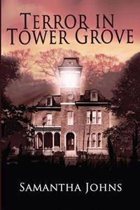 Terror in Tower Grove