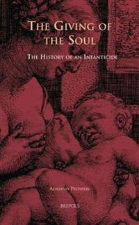 Infanticide, Secular Justice, and Religious Debate in Early Modern Europe