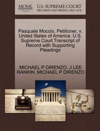 Pasquale Moccio, Petitioner, V. United States of America. U.S. Supreme Court Transcript of Record with Supporting Pleadings