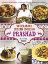 Vegetarian Indian Cooking: Prashad