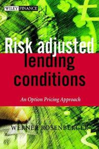 Risk-Adjusted Lending Conditions: An Option Pricing Approach