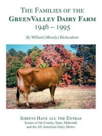 The Families of the Green Valley Dairy Farm 1946-1995