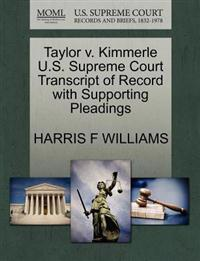 Taylor V. Kimmerle U.S. Supreme Court Transcript of Record with Supporting Pleadings