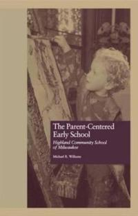 The Parent-Centered Early School