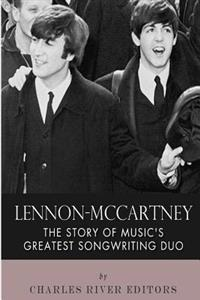 Lennon-McCartney: The Story of Music's Greatest Songwriting Duo