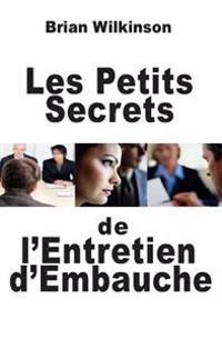 Les Petits Secrets de L'Entretien D'Embauche