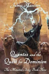 Quantos and the Quest for Dominion: The Minstrel's Song