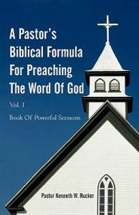A Pastor's Biblical Formula for Preaching the Word of God
