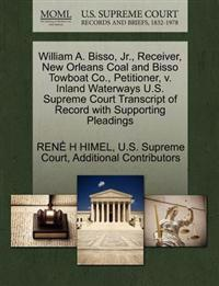 William A. Bisso, JR., Receiver, New Orleans Coal and Bisso Towboat Co., Petitioner, V. Inland Waterways U.S. Supreme Court Transcript of Record with Supporting Pleadings
