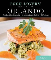 Food Lovers' Guide to Orlando