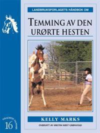 Temming av den urørte hesten - Kelly Marks | Inprintwriters.org