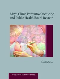 Mayo Clinic Preventive Medicine and Public Health Board Review