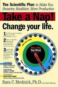 Take a Nap! Change Your Life.: The Scientific Plan to Make You Smarter, Healthier, More Productive