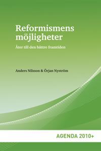Reformismens möjligheter : åter till den bättre framtiden