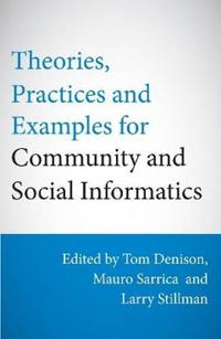 Theories, Practices and Examples for Community and Social Informatics