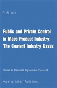 Public and Private Control in Mass Product Industry: The Cement Industry Cases