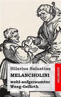 Melancholini - Wohl-Aufgeraumter - Weeg-Gefärth