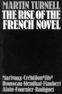 The Rise of the French Novel: Marivaux, Crebillon Fils, Rousseau, Stendhal, Flaubert, Alain-Fournier, Raymond Radiguet