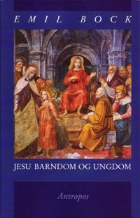 Jesu barndom og ungdom - Emil Bock | Inprintwriters.org