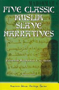 Five Classic Muslim Slave Narratives