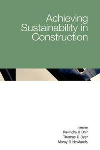 Achieving Sustainability in Construction