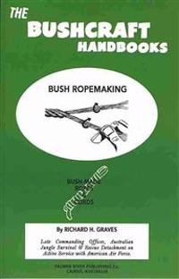 The Bushcraft Handbooks - Bush Ropemaking