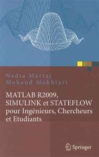 MATLAB R2009, Simulink Et Stateflow Pour Ingénieurs, Chercheurs Et Etudiants