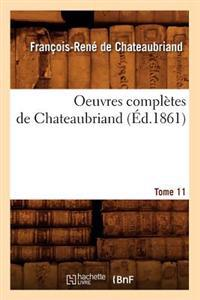 Oeuvres Completes de Chateaubriand. Tome 11 (Ed.1861)