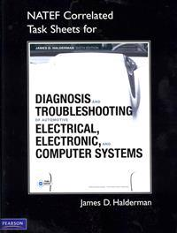 Diagnosis and Troubleshooting of Automotive Electrical, Electronic, and Computer Systems, NATEF Correlated Task