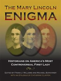 The Mary Lincoln Enigma