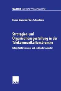 Strategien Und Organisationsgestaltung in Der Telekommunikationsbranche