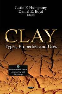 Clay - types, properties & uses