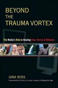 Beyond the Trauma Vortex