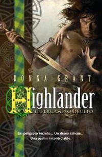 Grant, D: Highlander : el pergamino oculto