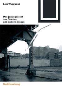 Das Janusgesicht Des Ghettos Und Andere Essays