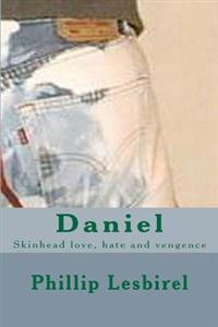 Daniel: Skinhead Love, Hate and Vengence