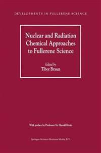 Nuclear and Radiation Chemical Approaches to Fullerene Science