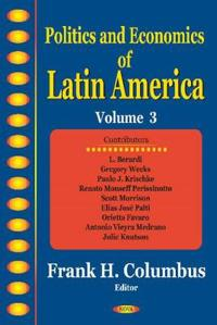 Politics & Economics of Latin America, Volume 3