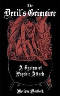 The Devil's Grimoire: A System of Psychic Attack