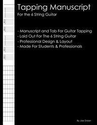 Tapping Manuscript: For the 6 String Guitar: Professional and Student Tapping Manuscript
