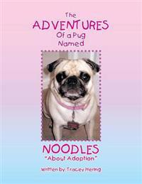 The Adventures of a Pug Named Noodles