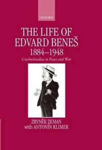 The Life of Edvard Benes, 1884-1948