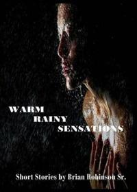 Warm Rainy Sensations