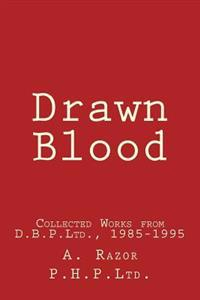 Drawn Blood: Collected Works from D.B.P.Ltd., 1985-1995