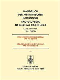 Rontgendiagnostik des Herzens und der Gefasse/Roentgen Diagnosis of the Heart and Blood Vessels