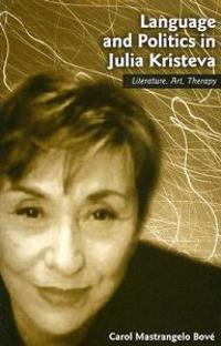 Language And Politics In Julia Kristeva